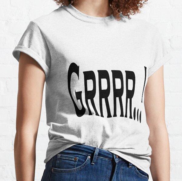 Grrr.., Warning Bad Day Dog Humor Classic T-Shirt