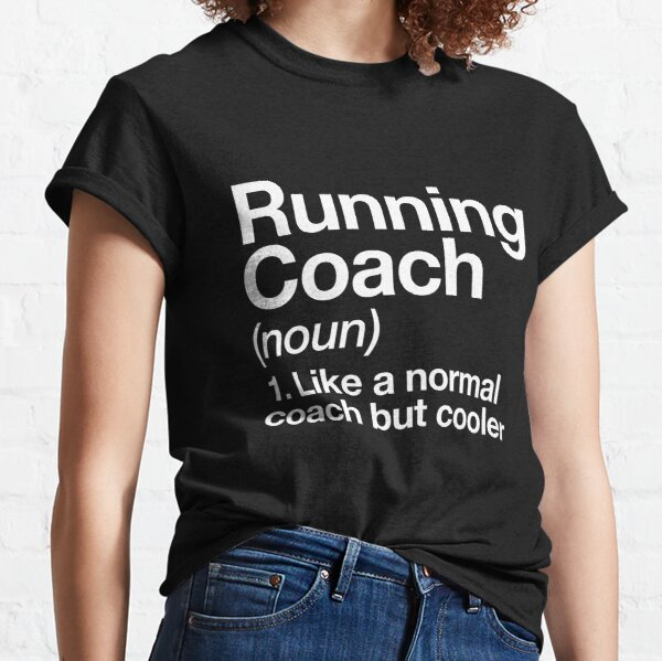 Running Coach Funny Definition Trainer Gift Design Classic T-Shirt