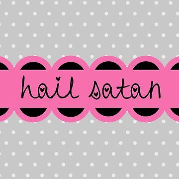 Hail Satan by arianazhang