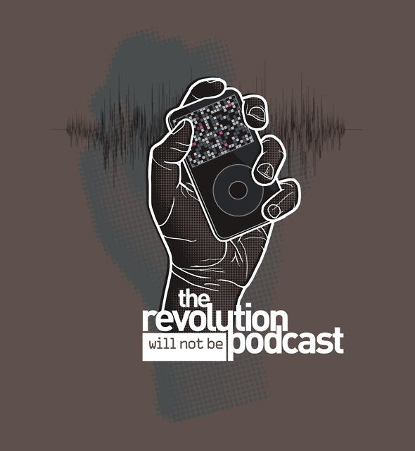 The Revolution Will Not Be Podcast by rubyred