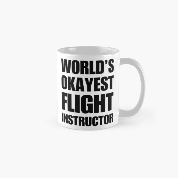 Funny World's Okayest Flight Instructor Gifts For Flight Instructors Coffee Mug Classic Mug