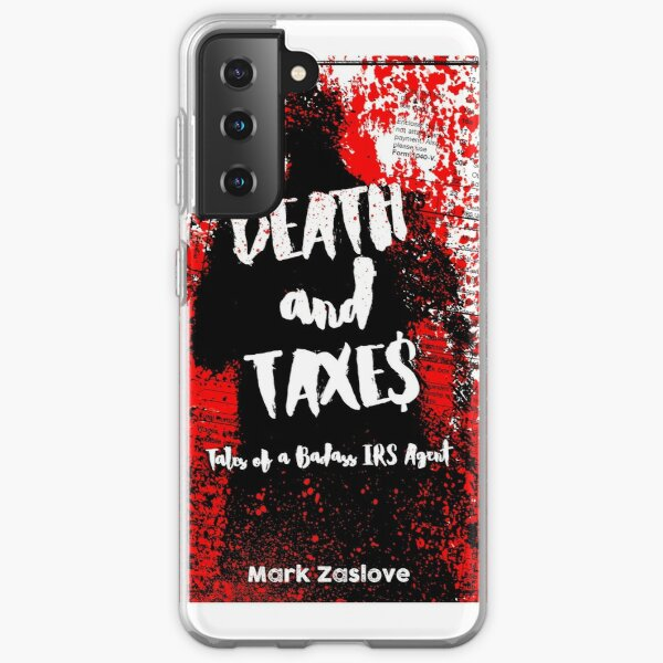 Death and Taxes - Tales of a Badass IRS Agent Samsung Galaxy Soft Case