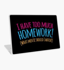 I HAVE TOO MUCH HOMEWORK! (what movie should I watch?) Laptop Skin
