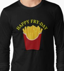 Happy Fries Day  Long Sleeve T-Shirt