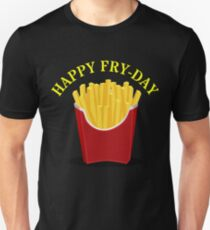 Happy Fries Day  Unisex T-Shirt