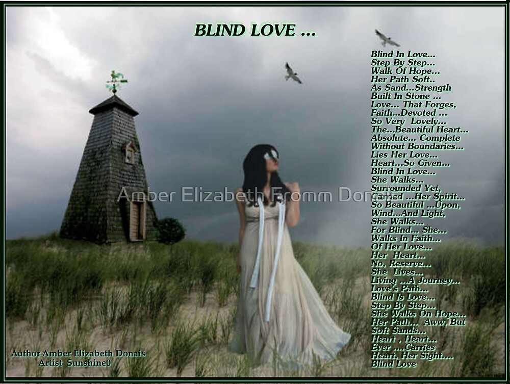 Blind Love... by Amber Elizabeth Fromm Donais