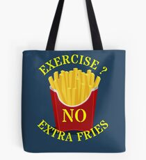 Exercise no extra fries Tote Bag