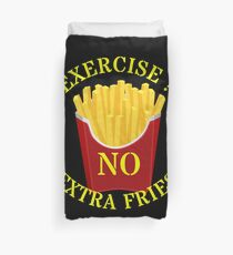 Exercise no extra fries Duvet Cover