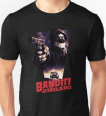 Banditi a Milano Unisex T-Shirt