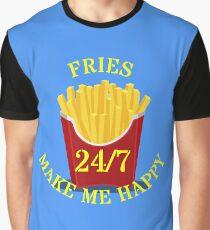 Fries make me 24/7 Happy Graphic T-Shirt