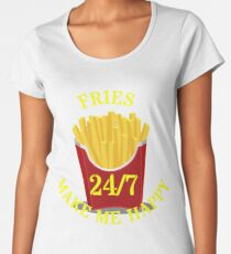 Fries make me 24/7 Happy Women's Premium T-Shirt