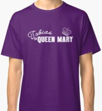Tobias Is Queen Mary - White Classic T-Shirt