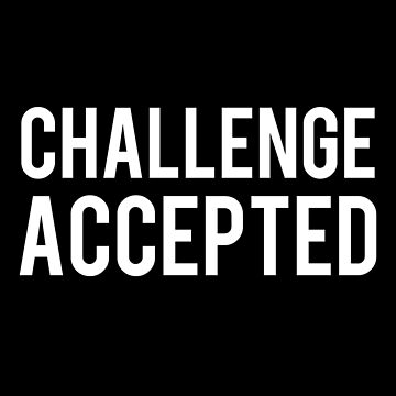 Challenge Accepted by flippinsg