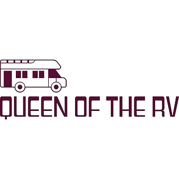 Queen Of The RV T Shirt - Motorhome Tee by FordBros