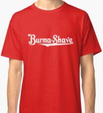 Burma Shave Logo Shirt Defunct Shave Soap Company Classic T-Shirt