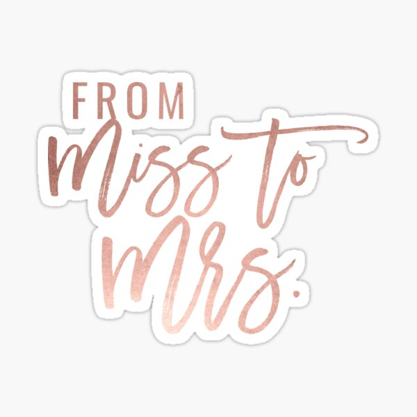 Faux Rose Gold From Miss to Mrs Sticker