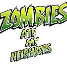 Zombies Ate My Neighbors! by Delightype
