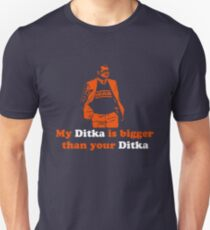 My Ditka Is Bigger Than Your Ditka Unisex T-Shirt