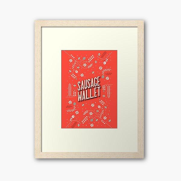 Sausage Wallet Framed Art Print