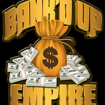BLACK and GOLD (BANK'D UP EMPIRE) (MERCHS) by Princelefty
