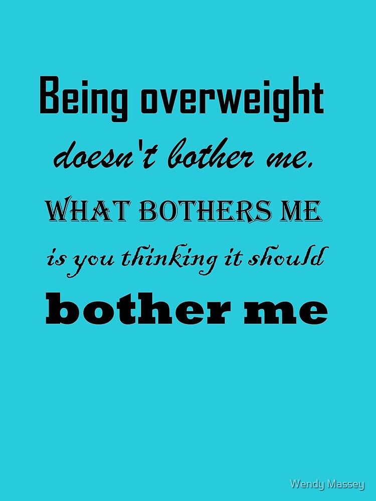 being overweight by Wendy Massey