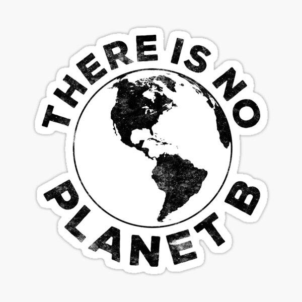 Es gibt keinen Planeten B Sticker