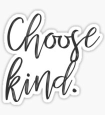 Choose Kind, Kindness Campaign, Anti-Bullying Sticker