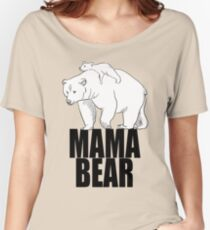 Mama Bear - Mother's Day Gift Women's Relaxed Fit T-Shirt