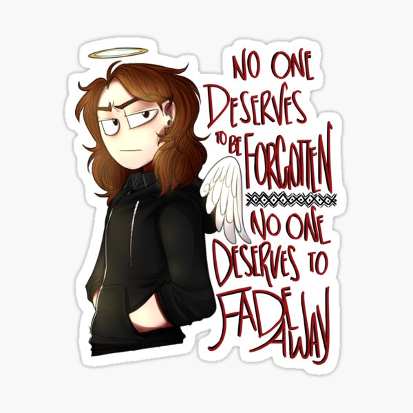 Connor Murphy-No one deserves to be forgotten Sticker