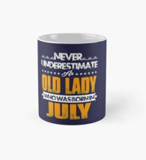 Never Underestimate An Old Lady Who Was Born In July - July Birthday Gifts Classic Mug