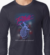 Footless - All he wanted to do was exterminate! Long Sleeve T-Shirt