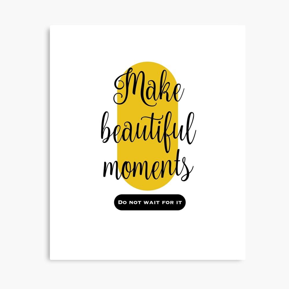 Make beautiful moments Camisetas Lienzo
