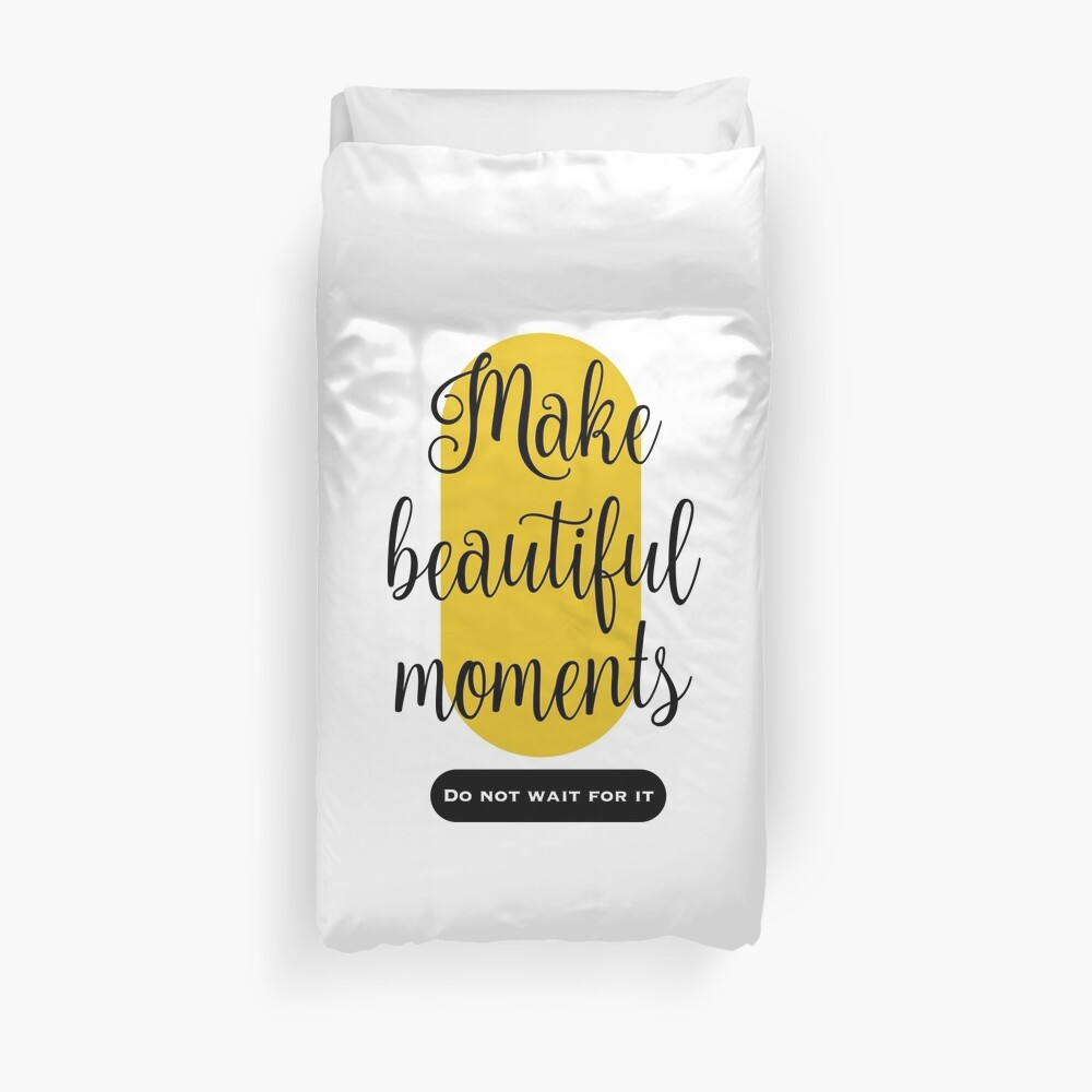 Make beautiful moments Camisetas Funda nórdica