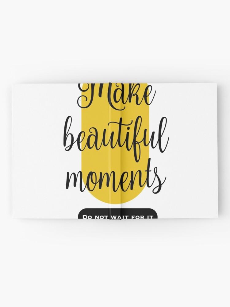 Vista alternativa de Cuaderno de tapa dura Make beautiful moments Camisetas
