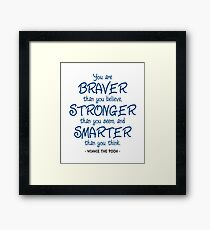 Braver, Stronger, Smarter Quote - Winnie the Pooh Framed Print