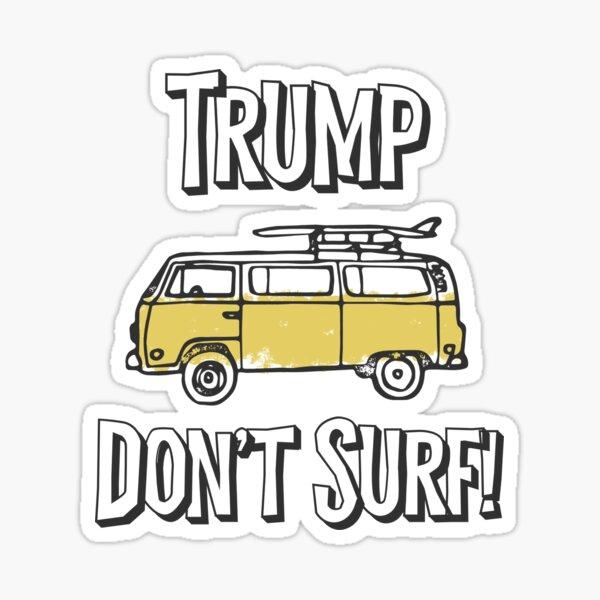 Trump Don't Surf! Sticker