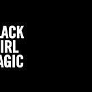 Black Girl Magic by sergiovarela