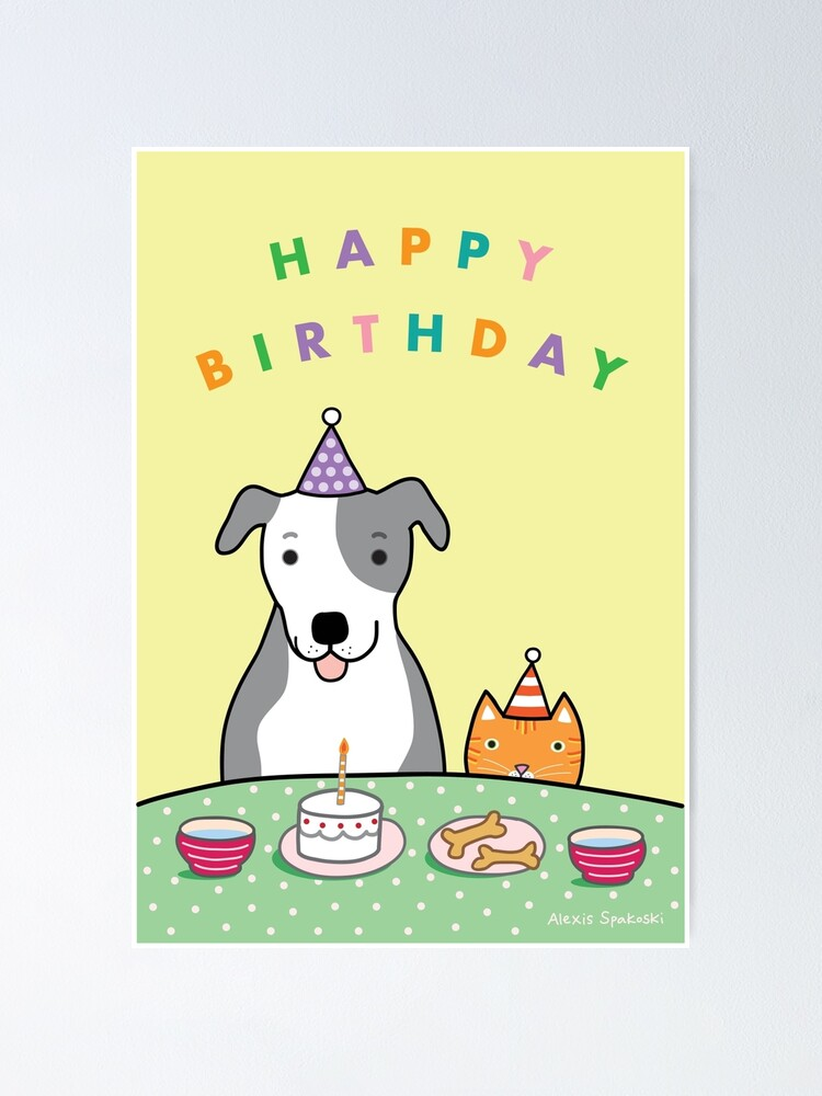 Happy Birthday Dog And Cat Poster By Dreamingdogs Redbubble