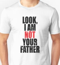I Am Not Your Father Unisex T-Shirt
