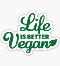 Life is better vegan Sticker