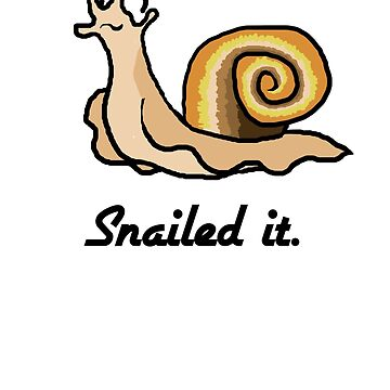 Snailed it. by Erika62