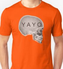 All I know is Yayo Unisex T-Shirt