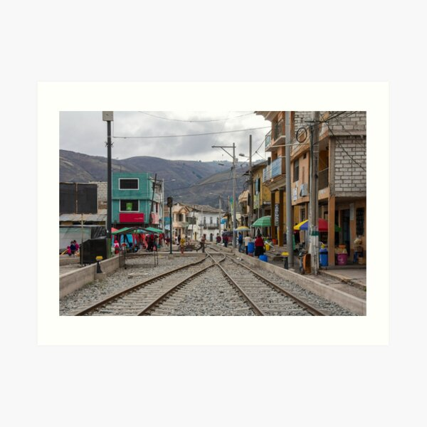Train tracks through middle of city, Guamote, Ecuador Art Print