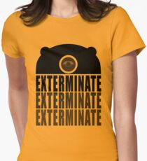 EXTERMINATE EXTERMINATE EXTERMINATE Womens Fitted T-Shirt