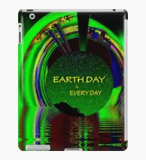 EARTH DAY IS EVERYDAY iPad Case/Skin