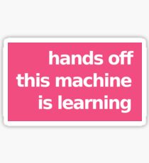 Hands Off This Machine is Learning - Pink Sticker