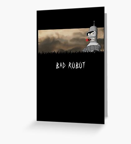 BAD ROBOT Greeting Card