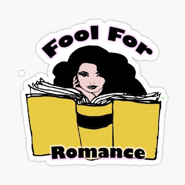 Fool for Romance Books Fan Lover Art Sticker