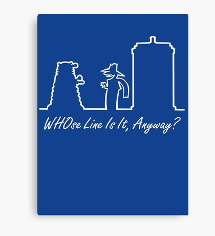 WHOse Line Is It, Anyway? Canvas Print