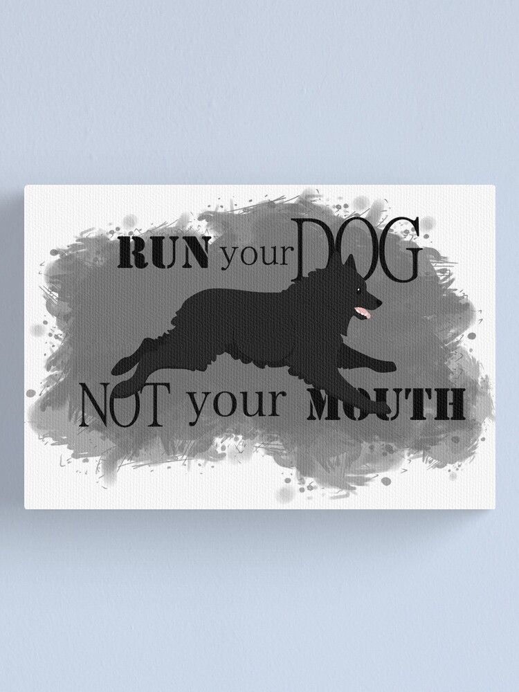 Alternate view of Run Your Dog Not Your Mouth Schipperke  Canvas Print